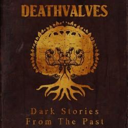 Deathvalves - Dark Stories From The Past
