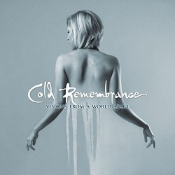 Cold Remembrance - Visions from a world apart
