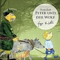 Σεργκέι Προκόφιεφ - Ο Πέτρος και ο λύκος για παιδιά (Peter Und Der Wolf: For Kids)