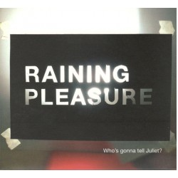 Raining Pleasure - Who's gonna tell Juliet?
