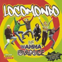 Locomondo - Me wanna dance
