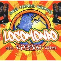 Locomondo - Ενας τρελός κόσμος / In a reggae riddim