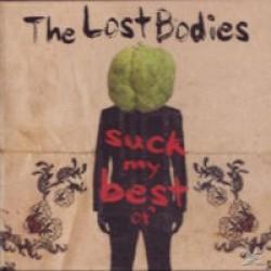 Lost bodies - Suck my best of