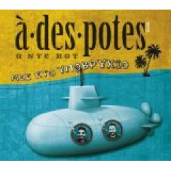 A des potes - Μες στο υποβρύχιο