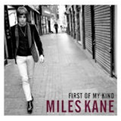 Miles Kane - First of my kind