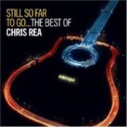 Chris Rea - Still So Far To Go / The Best Of