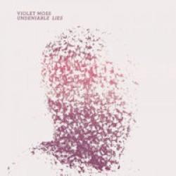 Violet Moss - Undeniable Lies