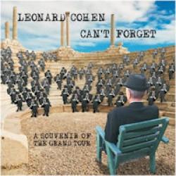 Leonard Cohen - Can't forget / A souvenir of the Grand Tour