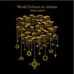 Καλκάνης Μιχάλης - World echoes in Athens