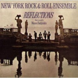 Manos Hadjidakis and the New York Rock Ensemble - Reflections