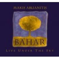 Αμπλιανίτης Μάκης - Bahar Live under the sky