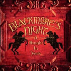 Blackmore's Night - A Knight In York