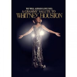 Whitney Houston - We will always love you: A grammy's salute