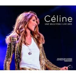 Celine Dion - Celine... une seule fois / Live 2013