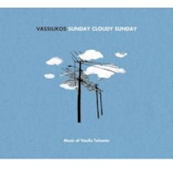 Vassilikos - Sunday cloudy Sunday