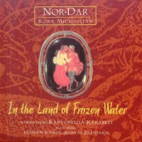 Nor Dar / Korta Michaelian - In the land of frozen water