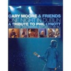 Gary Moore & Friends: One Night in Dublin - A Tribute to Phil Lynott