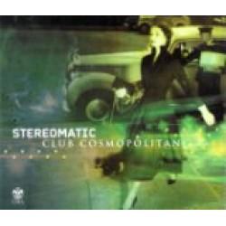 Stereomatic - Club cosmopolitan