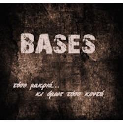 Bases - Τόσο μακριά... κι όμως τόσο κοντά