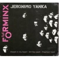 The Forminx - Jeronimo yanka