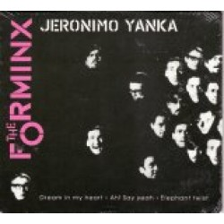 The Forminx - Jeronimo yanka