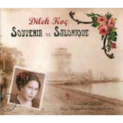 Dilek Koc - Souvenir de Salonique