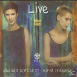 Μουτσάτσου Αναστασία / Σκιαδαρέση Μαρίνα - Live