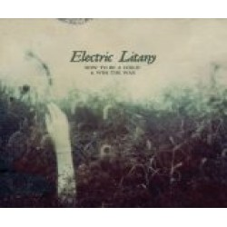 Electric Litany - How to be a child & win the war