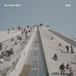No Clear Mind - Mets