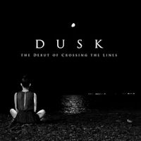 Dusk - The debut of crossing the lines